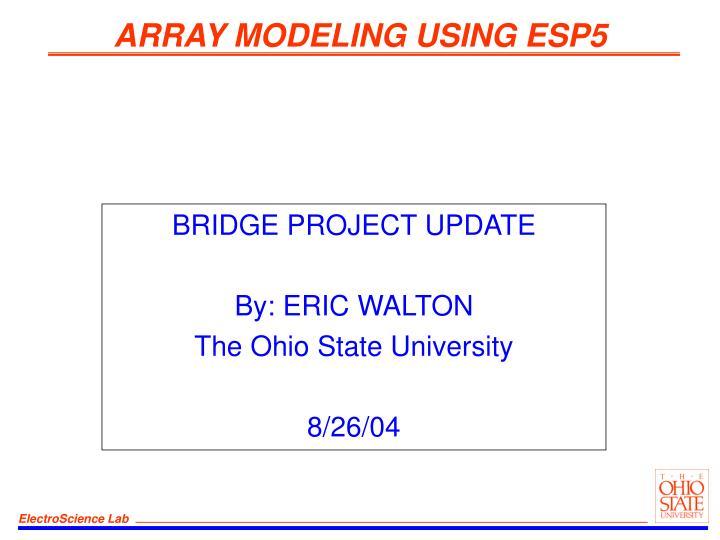 ARRAY MODELING USING ESP5