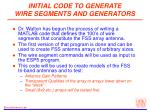 initial code to generate wire segments and generators