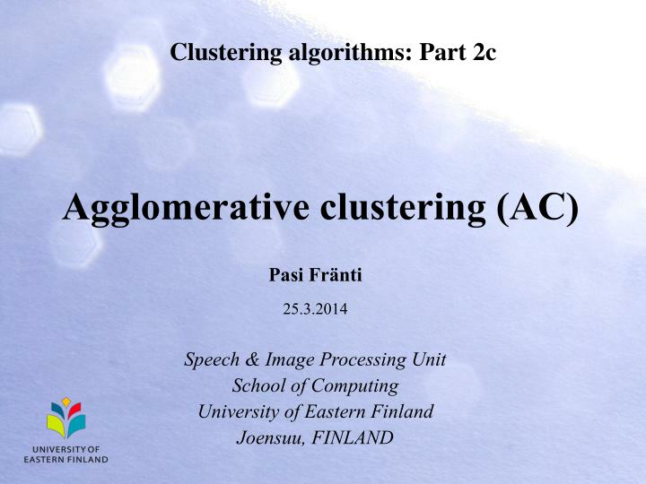 Agglomerative clustering ac