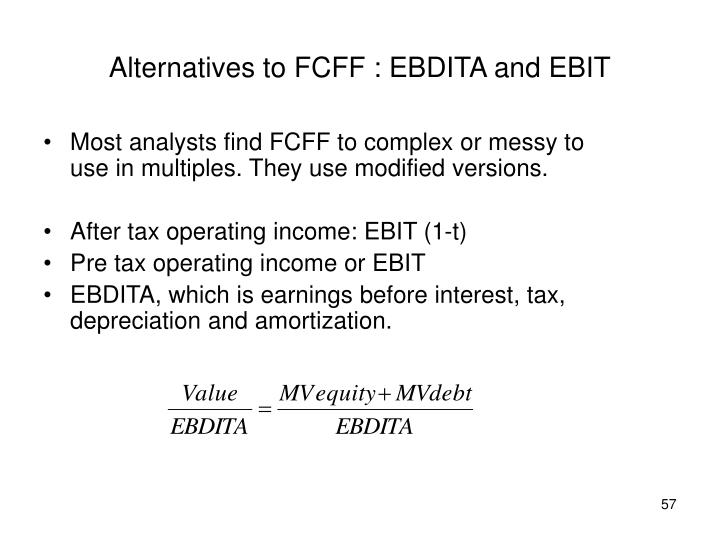 Alternatives to FCFF : EBDITA and EBIT