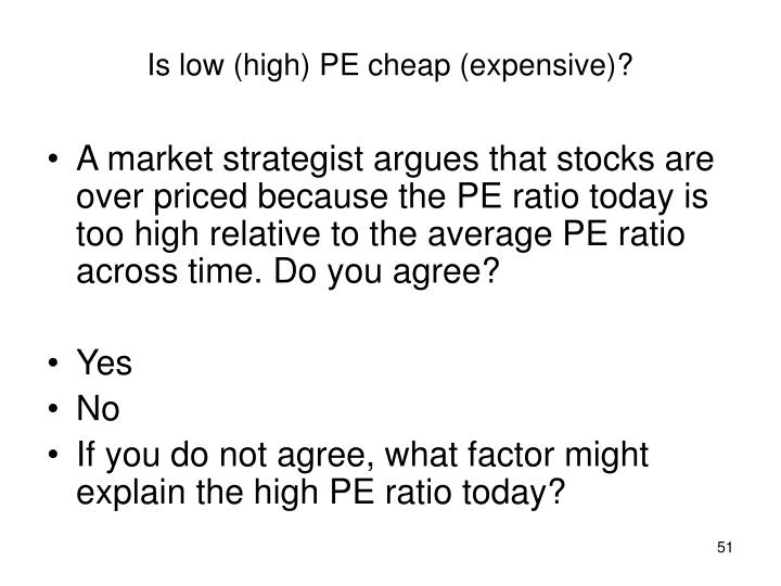 Is low (high) PE cheap (expensive)?