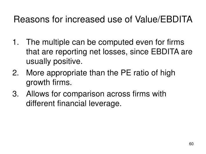 Reasons for increased use of Value/EBDITA