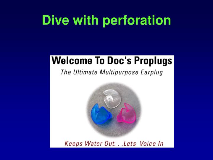 Dive with perforation