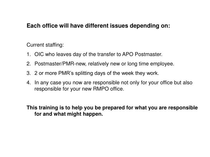 Each office will have different issues depending on:
