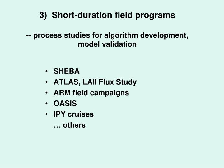 3)  Short-duration field programs