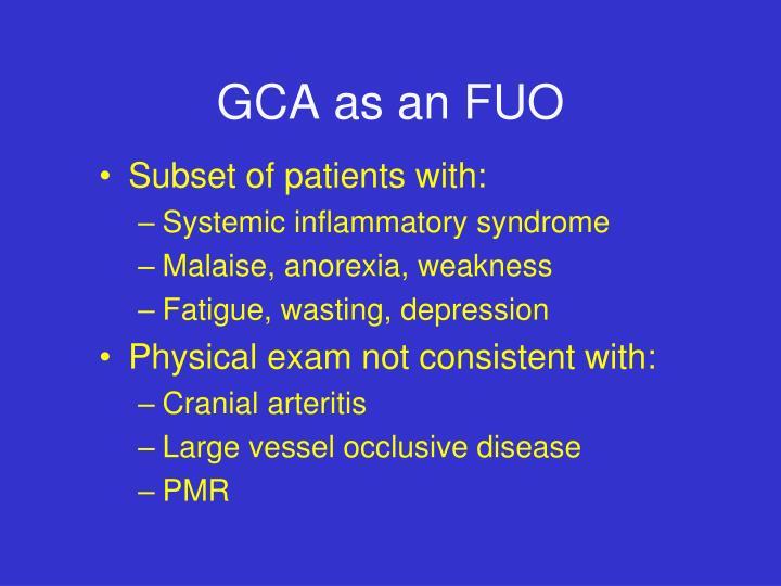 GCA as an FUO