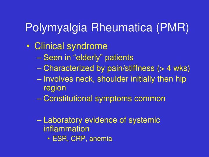 Polymyalgia Rheumatica (PMR)