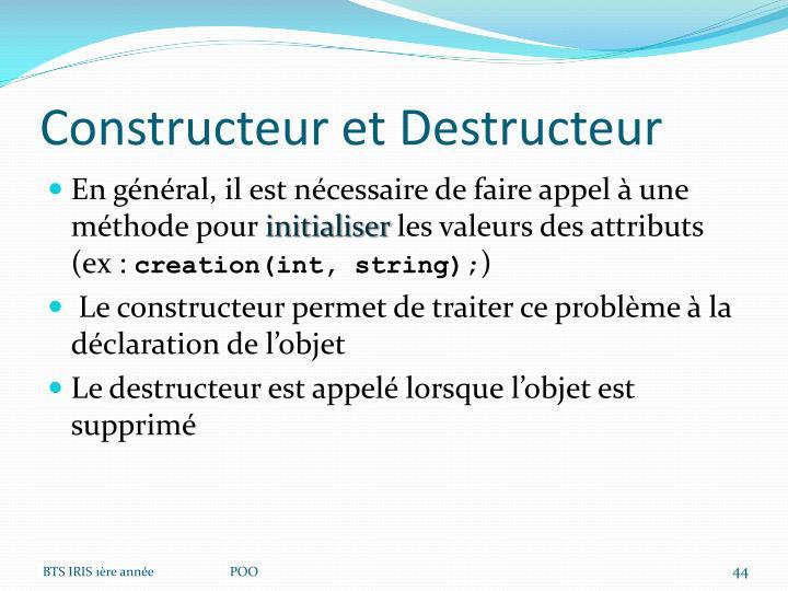 Constructeur et Destructeur