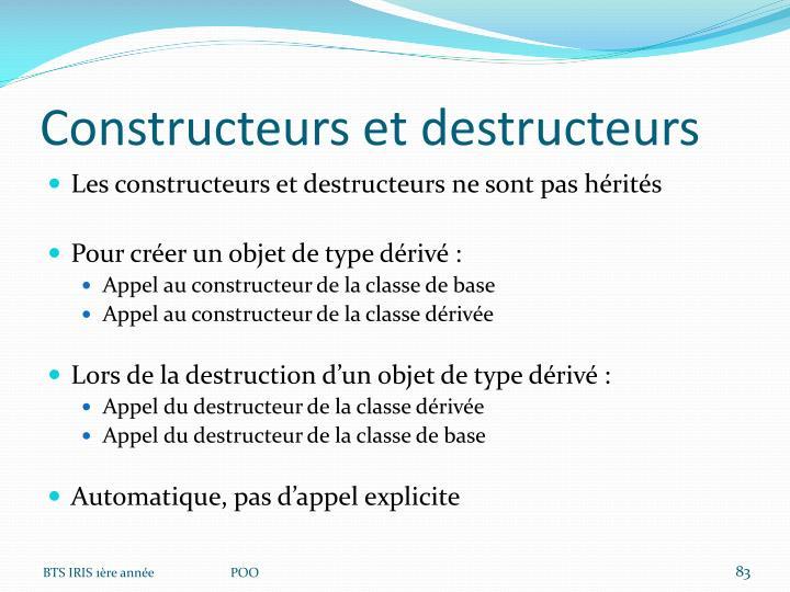 Constructeurs et destructeurs