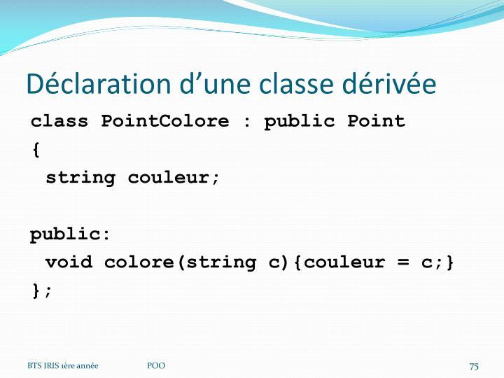 Déclaration d'une classe dérivée