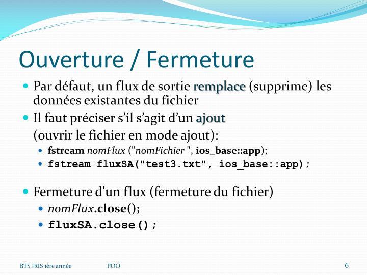 Ouverture / Fermeture