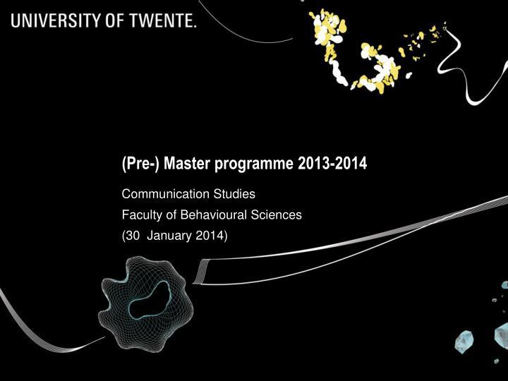(Pre-) Master programme 2013-2014