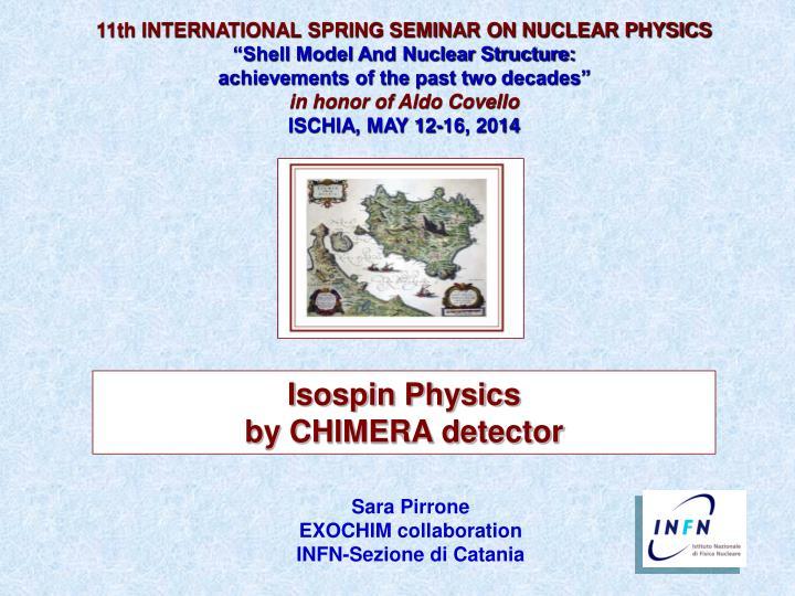 11th INTERNATIONAL SPRING SEMINAR ON NUCLEAR PHYSICS