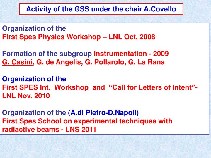 Activity of the GSS under the chair A.Covello