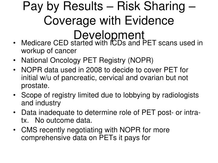 Pay by Results – Risk Sharing – Coverage with Evidence Development