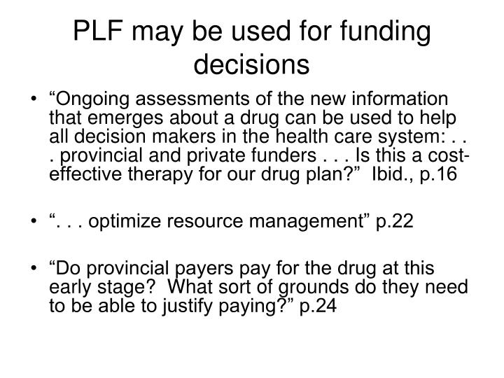 PLF may be used for funding decisions