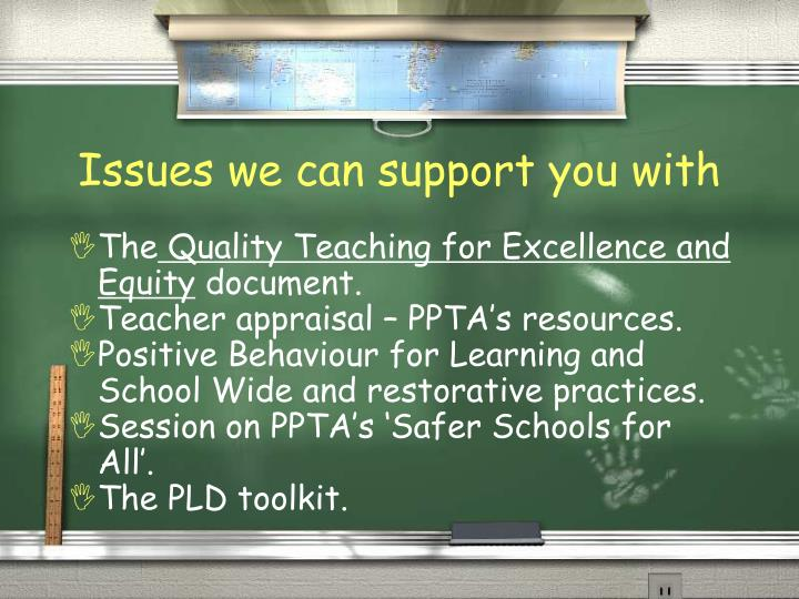 Issues we can support you with