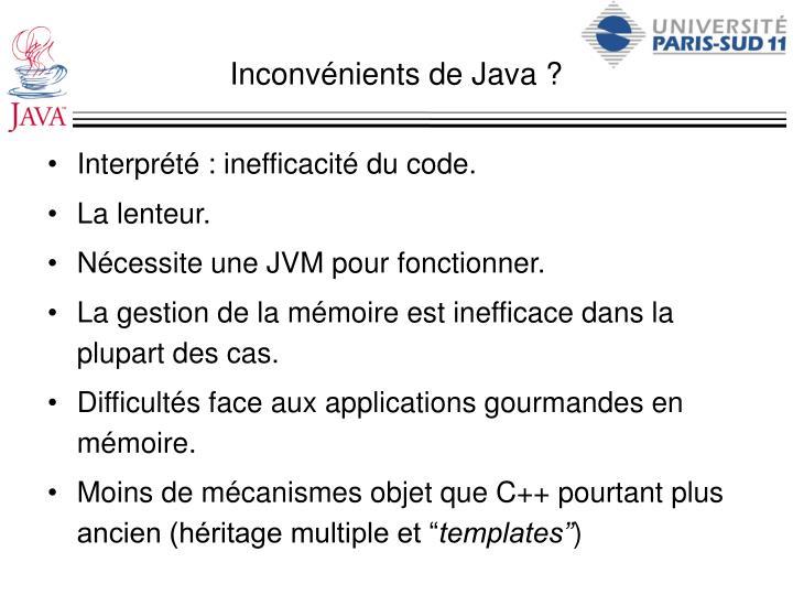 Inconvénients de Java ?