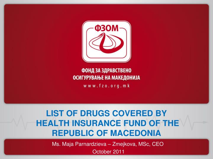 LIST OF DRUGS COVERED BY