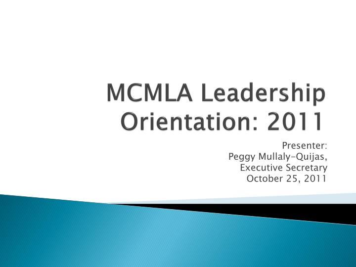 MCMLA Leadership Orientation: 2011