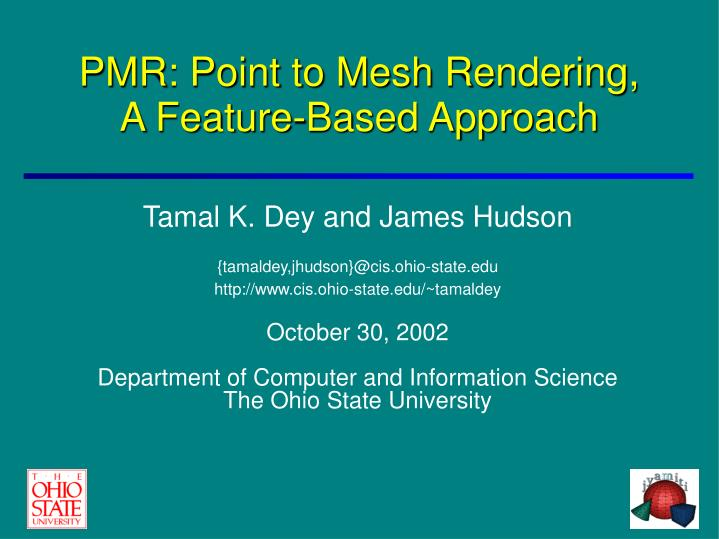 PMR: Point to Mesh Rendering,