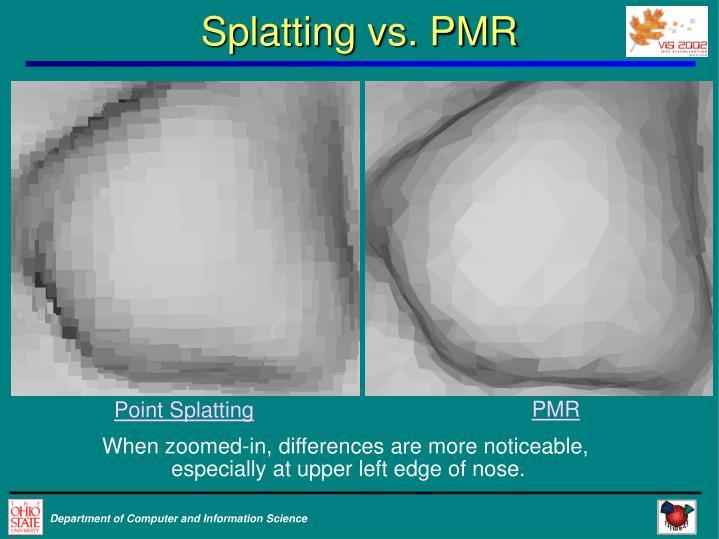 Splatting vs. PMR