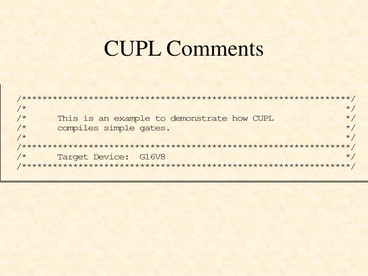 CUPL Comments