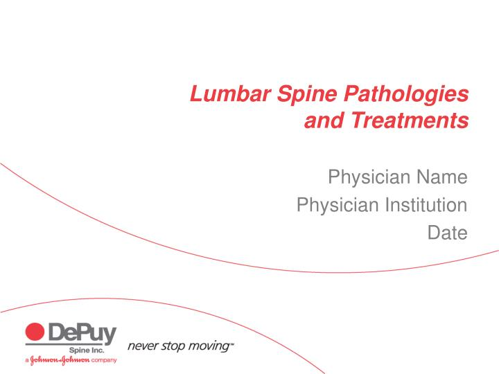 Lumbar spine pathologies and treatments