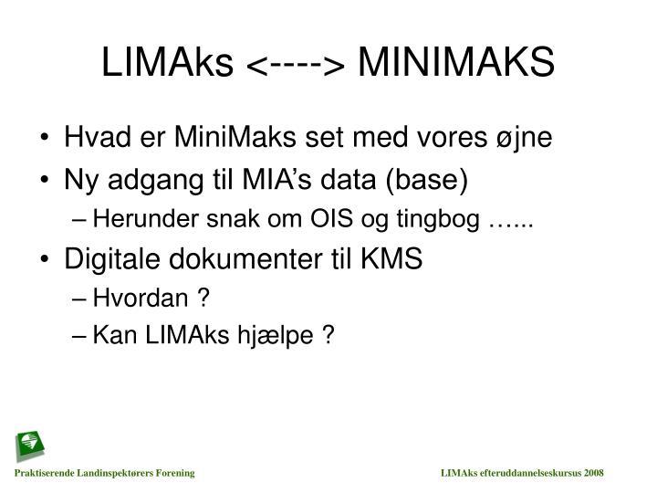 LIMAks <----> MINIMAKS