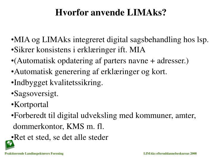 Hvorfor anvende LIMAks?