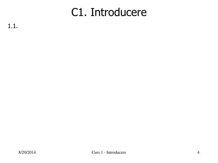 C1. Introducere