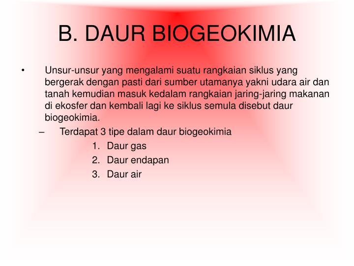 B. DAUR BIOGEOKIMIA