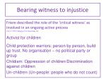 bearing witness to injustice