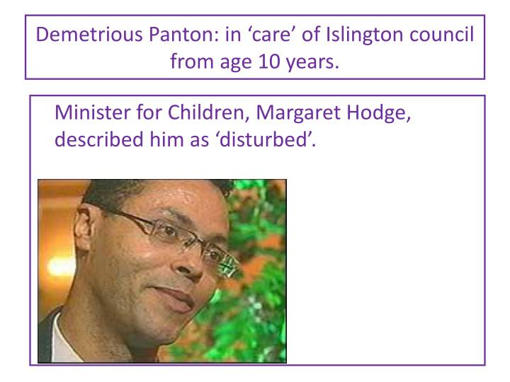 Demetrious Panton: in 'care' of Islington council from age 10 years.