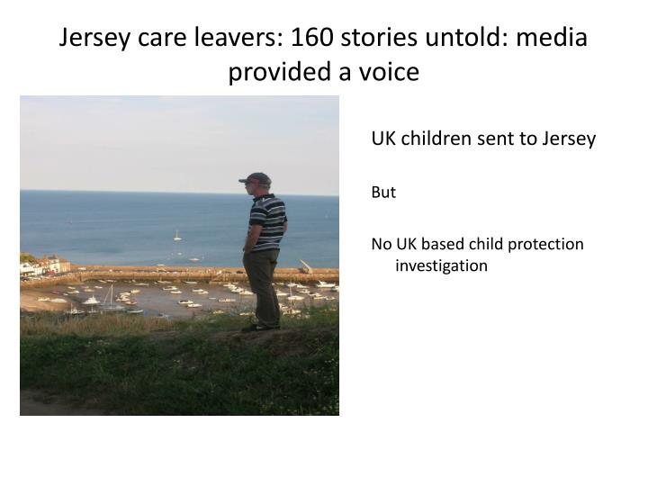 Jersey care leavers: 160 stories untold: media provided a voice