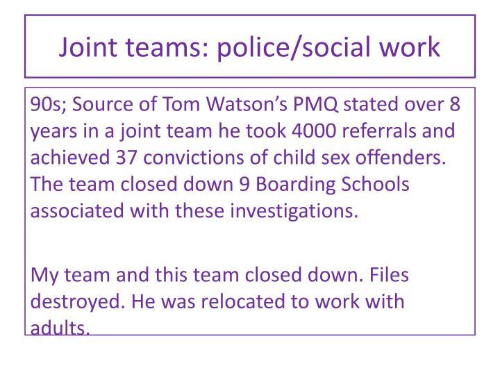 Joint teams: police/social work