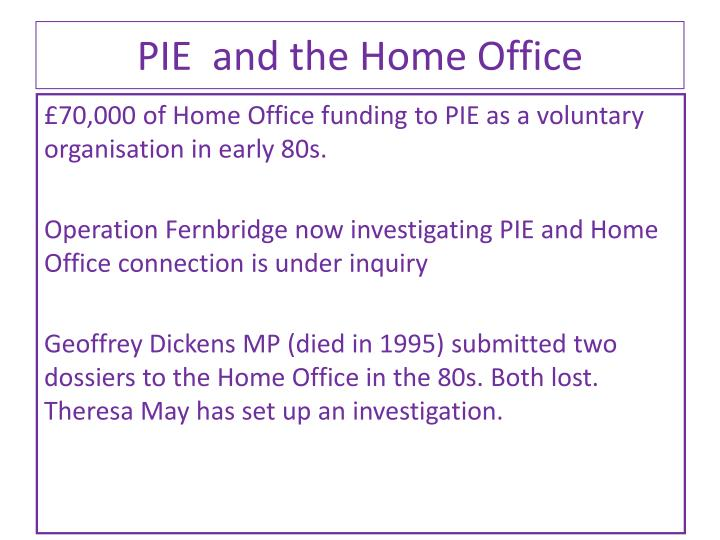 PIE  and the Home Office