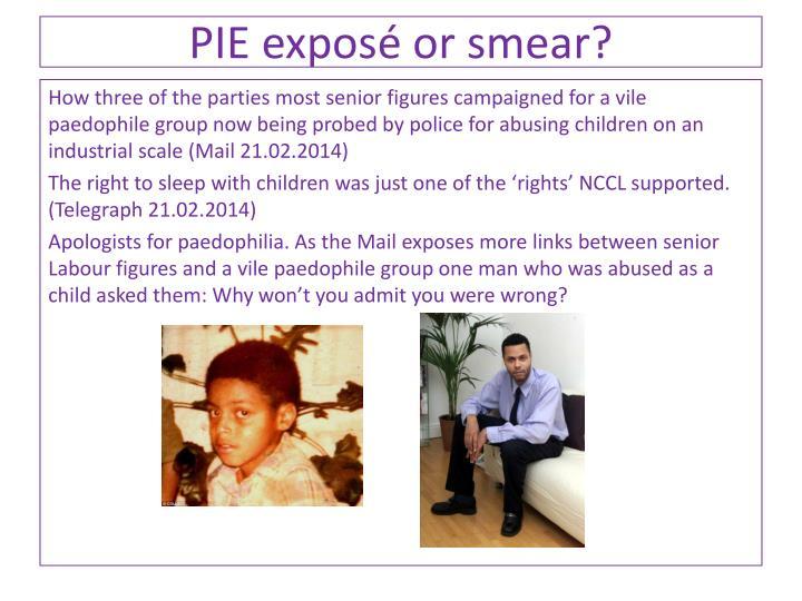 PIE exposé or smear?