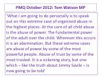 pmq october 2012 tom watson mp