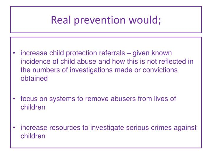 Real prevention would;