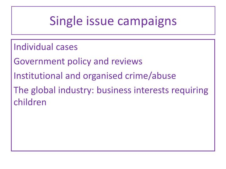 Single issue campaigns