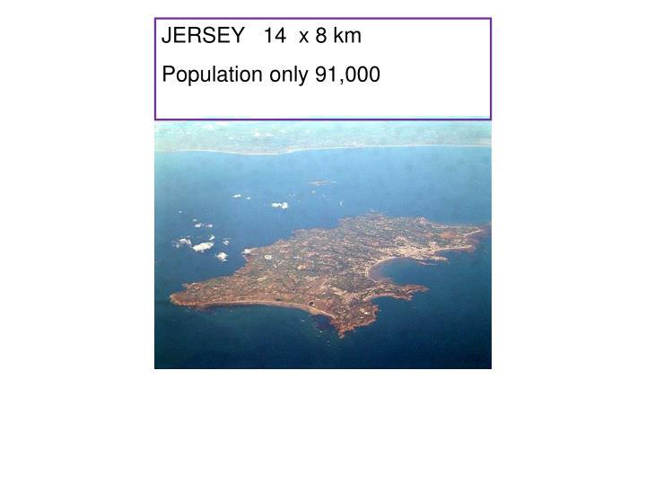 JERSEY   14  x 8 km