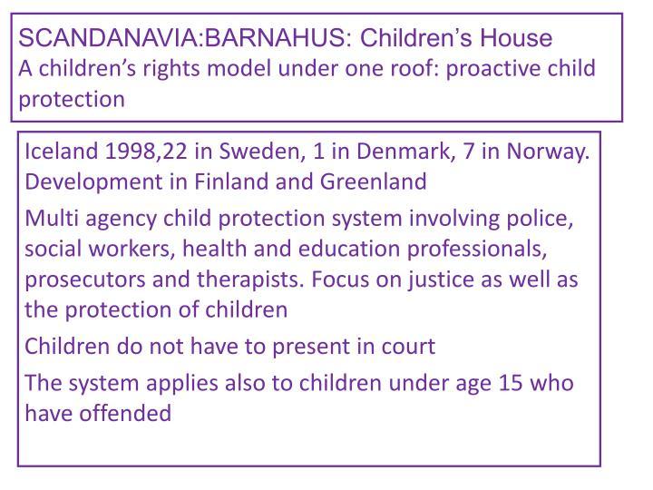SCANDANAVIA:BARNAHUS: Children's House