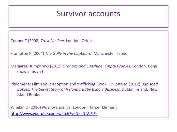 Survivor accounts