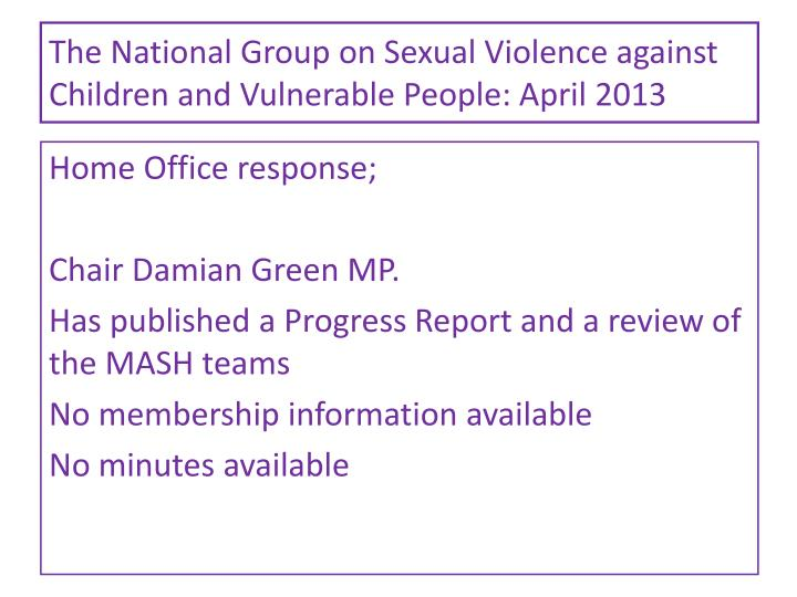 The National Group on Sexual Violence against Children and Vulnerable People: April 2013