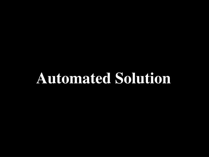 Automated Solution