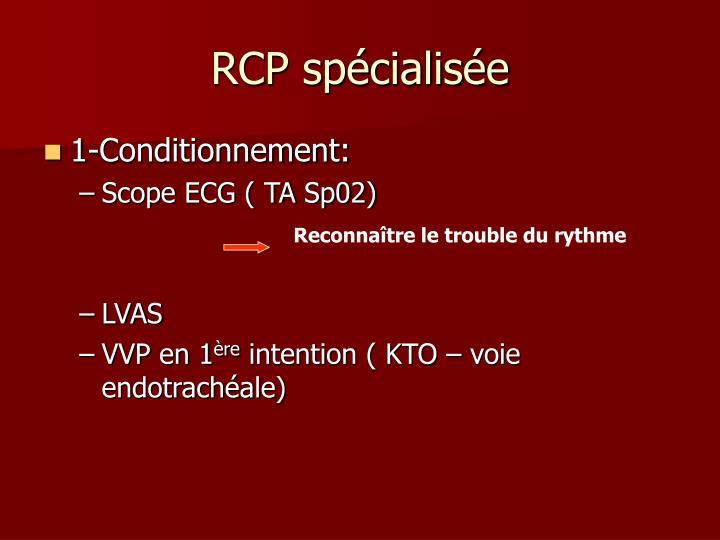 RCP spécialisée