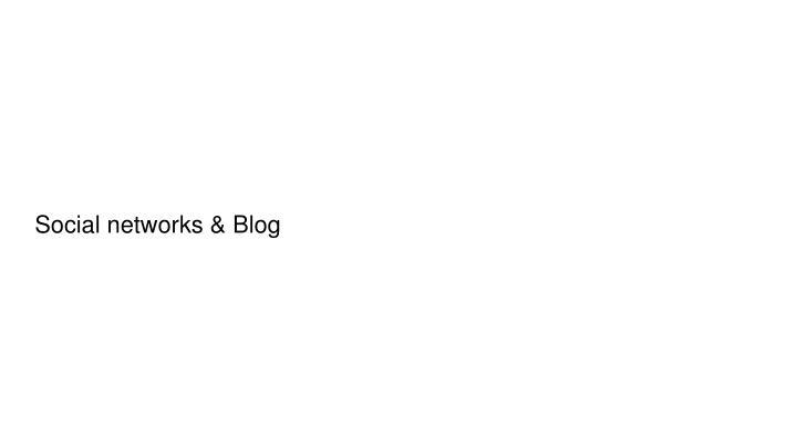 Social networks & Blog
