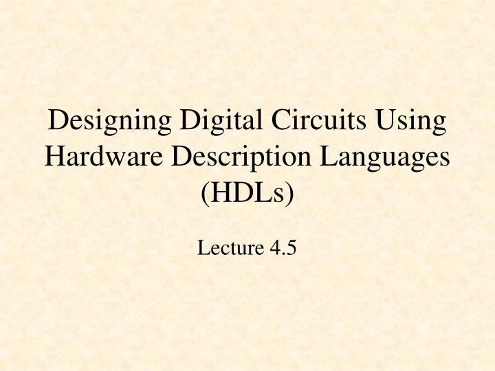 designing digital circuits using hardware description languages hdls