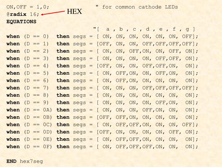"""ON,OFF = 1,0; """" for common cathode LEDs"""